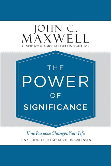 The Power of Significance - How Purpose Changes Your Life - cover