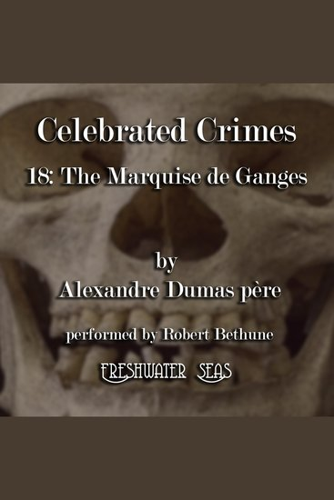 The Marquise de Ganges - Celebrated Crimes Book 18 - cover