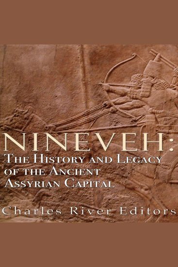 Nineveh - The History and Legacy of the Ancient Assyrian Capital - cover