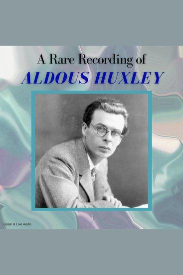 A Rare Recording of Aldous Huxley - cover