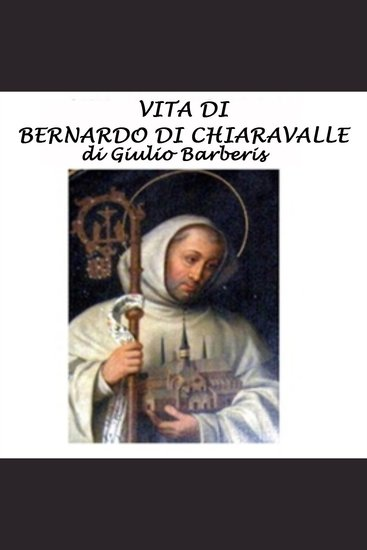 Vita di Bernardo di Chiaravalle - cover