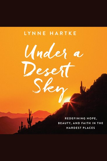 Under a Desert Sky - Redefining Hope Beauty and Faith in the Hardest Places - cover