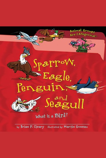 Sparrow Eagle Penguin and Seagull - What Is a Bird? - cover