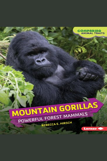 Mountain Gorillas - Powerful Forest Mammals - cover