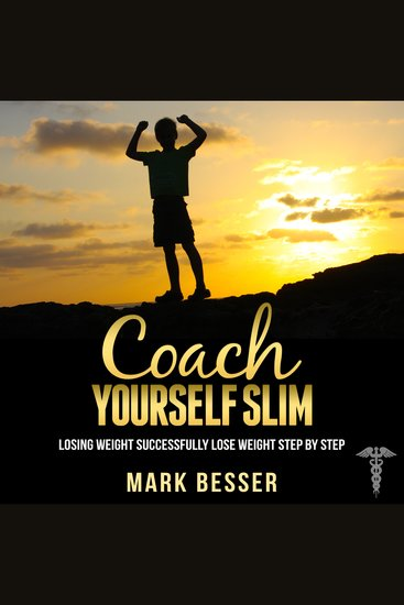 Coach Yourself Slim - Losing Weight Successfully: Lose Weight Step by Step - cover