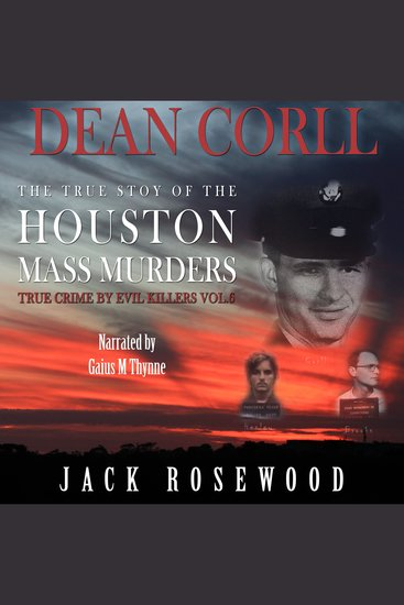 Dean Corll: The True Story of The Houston Mass Murders - cover