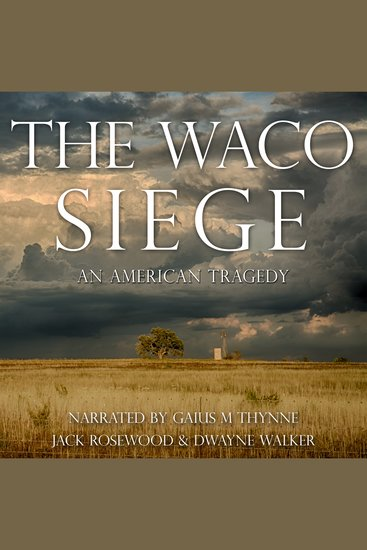 Waco Siege The: An American Tragedy - An American Tragedy - cover
