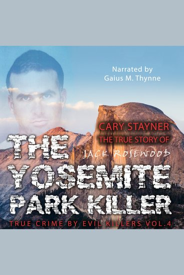 Cary Stayner: The True Story of The Yosemite Park Killer - cover