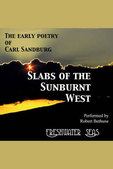 Slabs of the Sunburnt West - Early Poetry of Carl Sandburg - cover