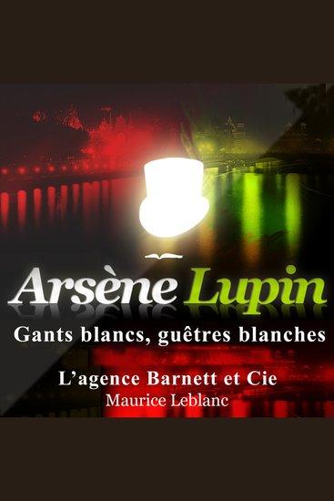 Gants blancs guêtres blanches - Les aventures d'Arsène Lupin gentleman cambrioleur - cover