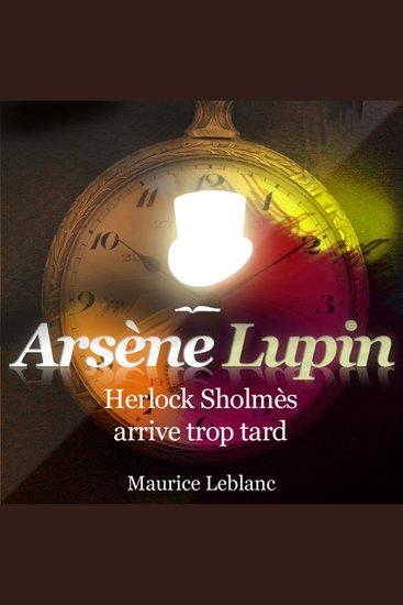 Herlock Sholmès arrive trop tard - Les aventures d'Arsène Lupin gentleman cambrioleur - cover
