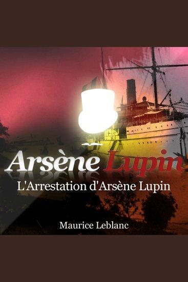 L'arrestation d'Arsène Lupin - Les aventures d'Arsène Lupin gentleman cambrioleur - cover