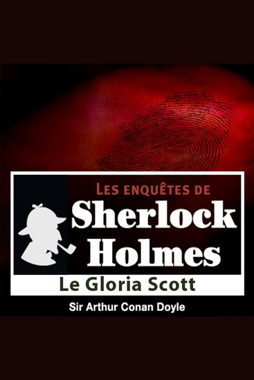 Le Gloria Scott - Les aventures de Sherlock Holmes - cover