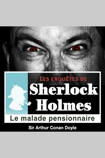 Le malade pensionnaire - Les aventures de Sherlock Holmes - cover