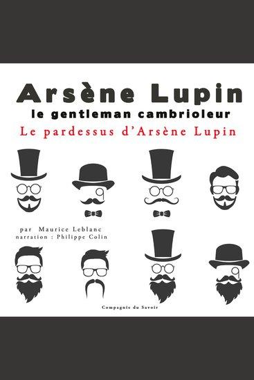 Le pardessus d'Arsène Lupin - Les aventures d'Arsène Lupin gentleman cambrioleur - cover