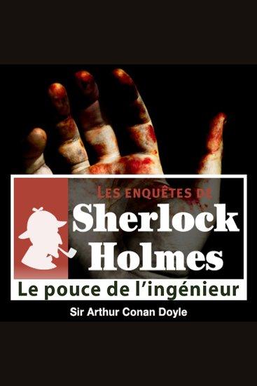 Le pouce de l'ingénieur - Les aventures de Sherlock Holmes - cover