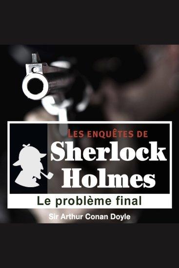 Le problème final - Les aventures de Sherlock Holmes - cover