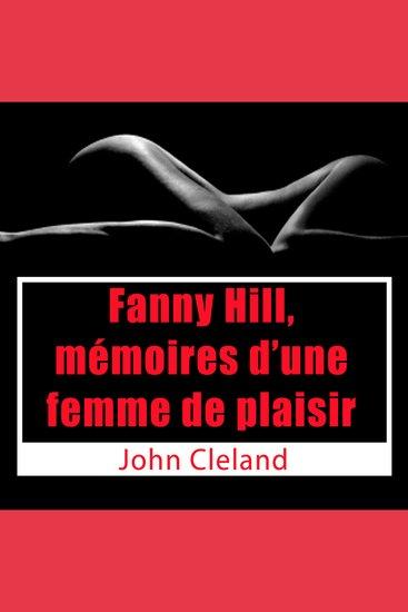 Mémoires d'une femme de plaisir - Classique de l'érotisme - cover