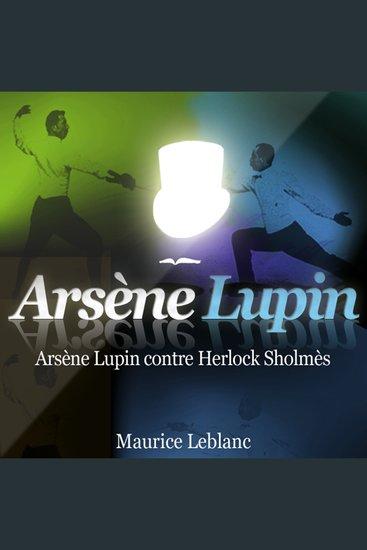 Arsène Lupin contre Herlock Sholmès - Les aventures d'Arsène Lupin gentleman cambrioleur - cover
