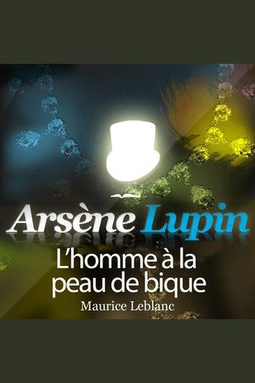 Arsène Lupin: L'homme à la peau de bique - Les aventures d'Arsène Lupin gentleman cambrioleur - cover
