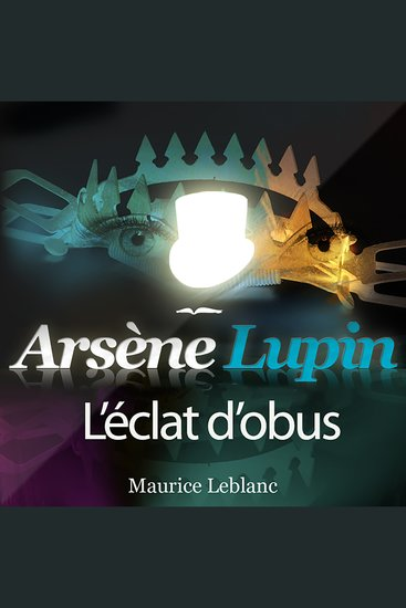 Arsène Lupin: L'éclat d'obus - Les aventures d'Arsène Lupin gentleman cambrioleur - cover