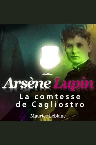 Arsène Lupin: La comtesse de Cagliostro - Les aventures d'Arsène Lupin gentleman cambrioleur - cover