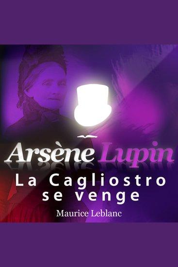 Arsène Lupin: La Cagliostro se venge - Les aventures d'Arsène Lupin gentleman cambrioleur - cover
