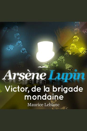 Arsène Lupin: Victor de la brigade mondaine - Les aventures d'Arsène Lupin gentleman cambrioleur - cover