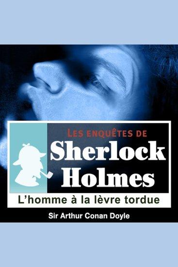 L'homme à la lèvre tordue - Les aventures de Sherlock Holmes - cover