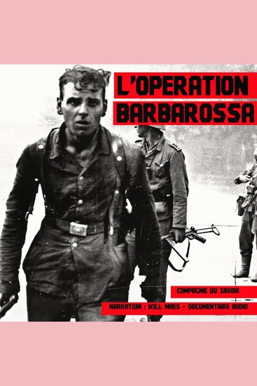 L'opération Barbarossa - Les grandes batailles - cover