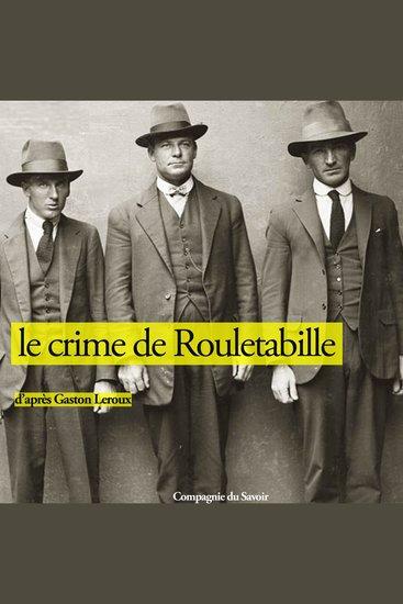 Le crime de Rouletabille - Les enquêtes de Rouletabille - cover