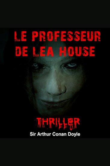 Le professeur de Lea House - Histoires fantastiques pour frémir - cover