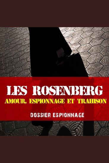 Les plus grandes affaires d'espionnage: Rosenberg - Les plus grandes affaires d'espionnage - cover