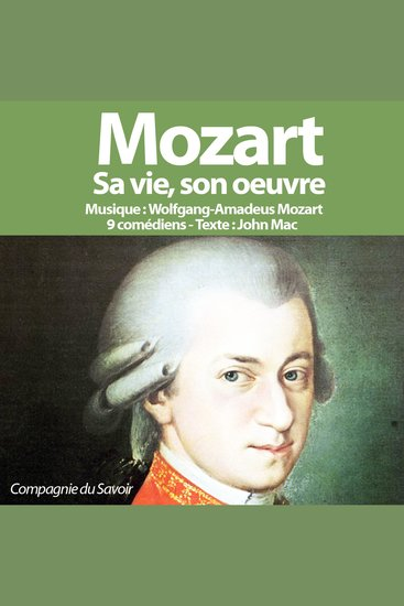 Mozart sa vie son oeuvre - Grands compositeurs - cover
