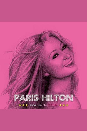 Paris Hilton une vie de star - cover
