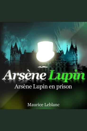 Arsène Lupin en prison - Les aventures d'Arsène Lupin gentleman cambrioleur - cover