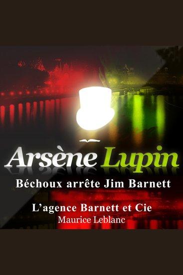 Béchoux arrête Jim Barnett - Les aventures d'Arsène Lupin gentleman cambrioleur - cover