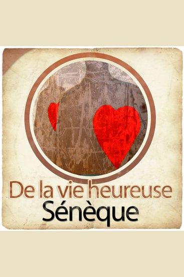 De la vie heureuse de Sénèque - cover