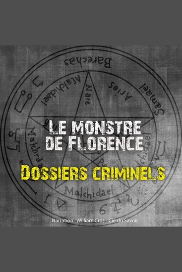Dossiers Criminels: Le monstre de Florence - Dossiers Criminels - cover