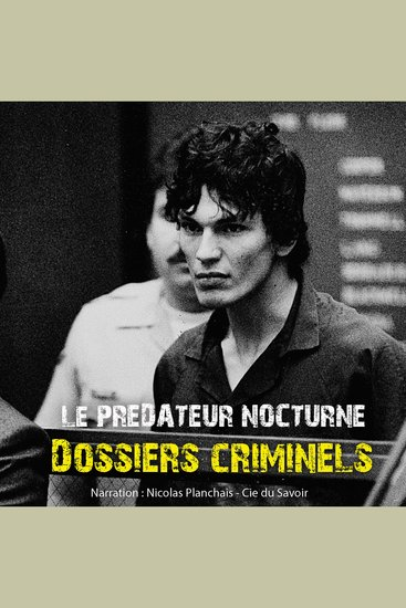 Dossiers Criminels: Le prédateur nocturne - Dossiers Criminels - cover