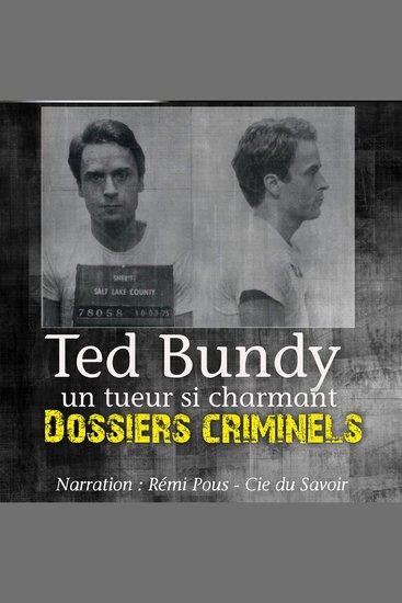 Dossiers Criminels: Ted Bundy - Dossiers Criminels - cover