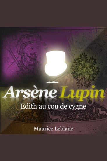 Edith au cou de cygne - Les aventures d'Arsène Lupin gentleman cambrioleur - cover