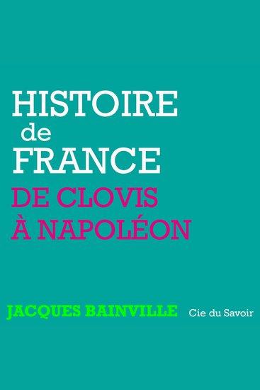 Histoire de France: De Clovis à Napoléon - Histoire de France - cover
