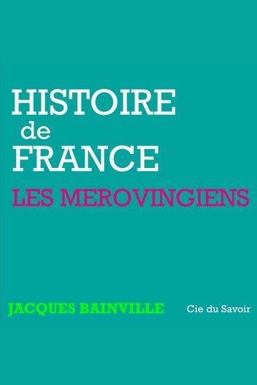 Histoire de France: Les Mérovingiens - Histoire de France - cover