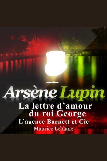 La lettre d'amour du roi George - Les aventures d'Arsène Lupin gentleman cambrioleur - cover