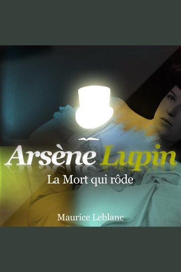 La mort qui rôde - Les aventures d'Arsène Lupin gentleman cambrioleur - cover