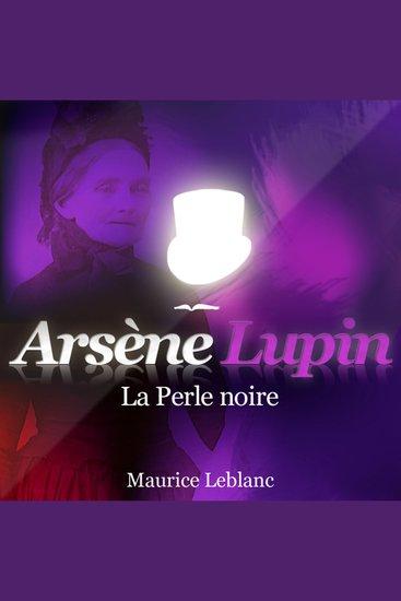 La perle noire - Les aventures d'Arsène Lupin gentleman cambrioleur - cover