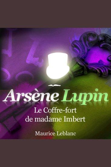 Le coffre fort de madame Imbert - Les aventures d'Arsène Lupin gentleman cambrioleur - cover