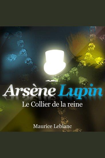 Le collier de la reine - Les aventures d'Arsène Lupin gentleman cambrioleur - cover