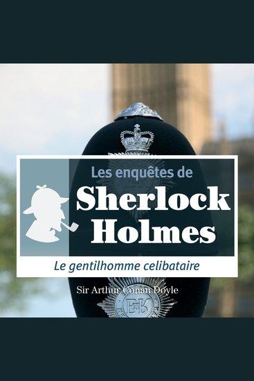 Le gentilhomme célibataire - Les aventures de Sherlock Holmes - cover